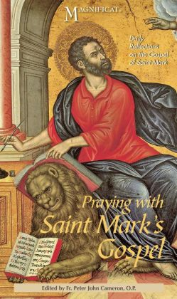 Praying with Saint Mark's Gospel: Daily Reflections on the Gospel of Saint Mark
