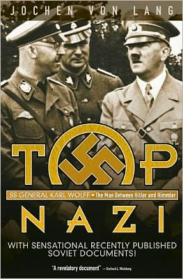 Top Nazi: SS General Karl Wolff
