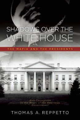 Shadows Over the White House: The Mafia and the President