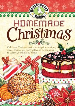 Homemade Christmas Cookbook: Tried & true recipes, heartwarming memories and easy ideas for savoring the best of Christmas.