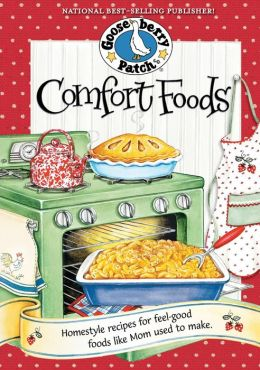 Comfort Foods Cookbook: Homestyle recipes for feel-good foods like Mom used to make.