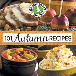 101 Autumn Recipes Cookbook: A bushel of yummy recipes for enjoying the harvest season!