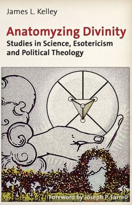 Anatomyzing Divinity: Studies in Science, Esotericism and Political Theology