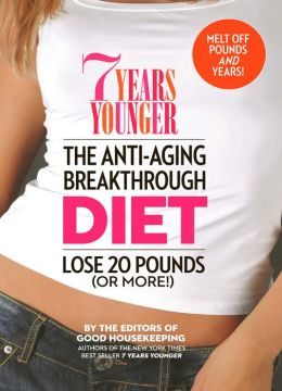 7 Years Younger The Anti-Aging Breakthrough Diet: Lose 20 Pounds (Or More!) (PagePerfect NOOK Book)