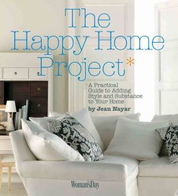 The Happy Home Project: A Practical Guide to Adding Style and Substance to Your Home