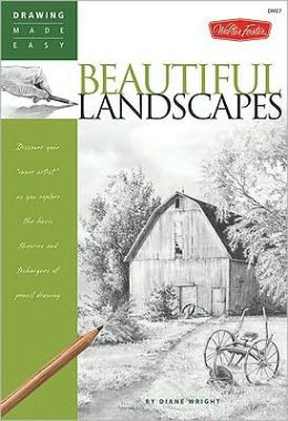 Beautiful Landscapes: Discover Your Inner Artist as You Explore the Basic Theories and Techniques of Pencil Drawing