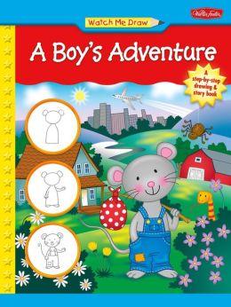 Watch Me Draw a Boy's Adventure