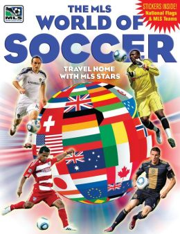 The MLS World of Soccer: Travel Home with MLS Stars