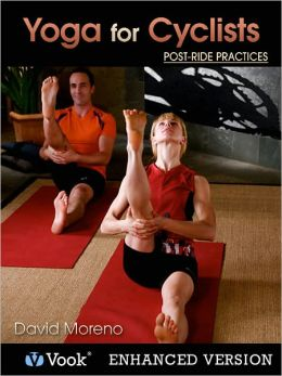 Yoga for Cyclists: Post-Ride Practices (Enhanced Edition)