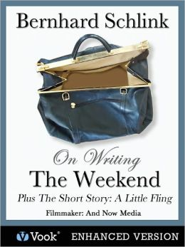 Bernhard Schlink on Writing The Weekend and the Short Story ''The Little Fling'' (Enhanced Edition)