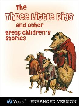 The Three Little Pigs and Other Great Children's Stories (Enhanced Edition)