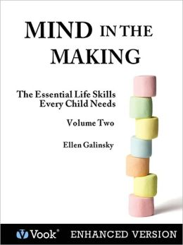Mind in the Making: The Essential Life Skills Every Child Needs: Volume 2 (Enhanced Edition)