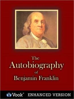 Autobiography of Benjamin Franklin (Enhanced Edition)