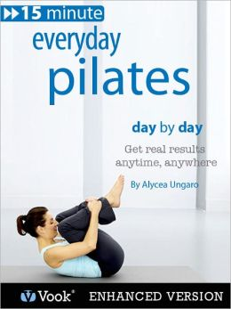 Everyday Pilates: Day By Day (Enhanced Edition)