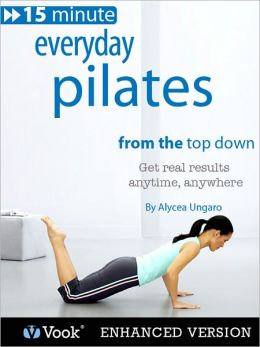 Everyday Pilates: From the Top Down (Enhanced Edition)
