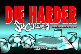 Subculture Webstrips, Volume 2: Die Harder