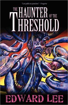 The Haunter Of The Threshold