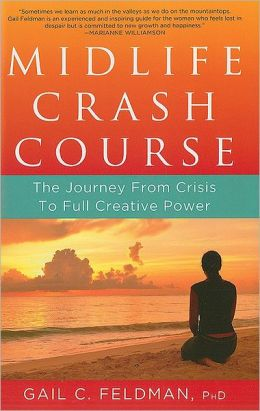 Midlife Crash Course: The Journey from Crisis to Full Creative Power