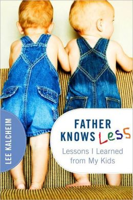 Father Knows Less: Lessons My Kids Taught Me