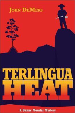 Terlingua Heat: A Danny Morales Mystery