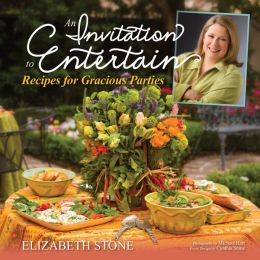 An Invitation to Entertain: Recipes for Gracious Parties