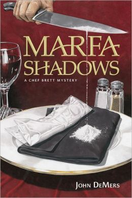 Marfa Shadows: A Chef Brett Mystery