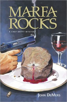 Marfa Rocks: A Chef Brett Mystery