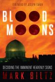 Book Cover Image. Title: Blood Moons:  Decoding the Imminent Heavenly Signs, Author: Mark Biltz