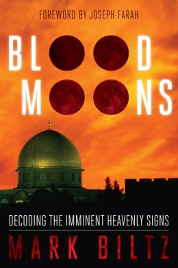 Blood Moons: Decoding the Imminent Heavenly Signs by Mark ...