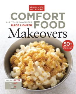 Comfort Food Makeovers: All Your Favorite Foods Made Lighter