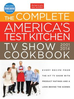 the complete america 39 s test kitchen tv show cookbook 2001