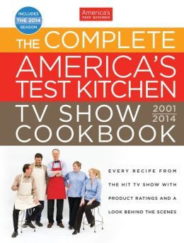 The Complete America's Test Kitchen TV Show Cookbook 20011