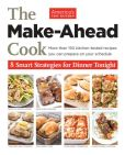 Book Cover Image. Title: The Make-Ahead Cook:  How to Cook Less and Still Eat Well Every Night of the Week, Author: America's Test Kitchen