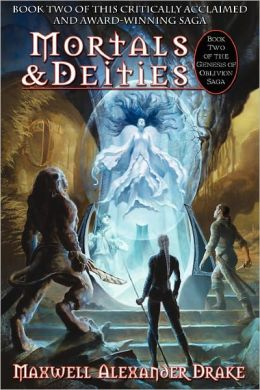 Mortals & Deities - Book Two Of The Genesis Of Oblivion Saga