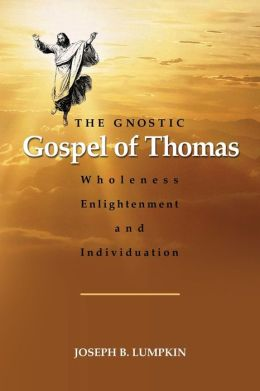 The Gnostic Gospel of Thomas: Wholeness, Enlightenment, and Individuation