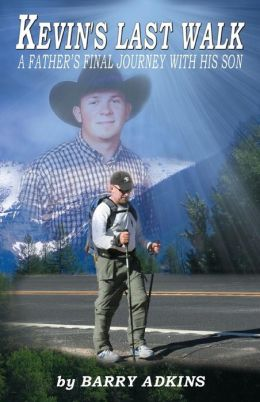 Kevin's Last Walk: A Father's Final Journey with His Son
