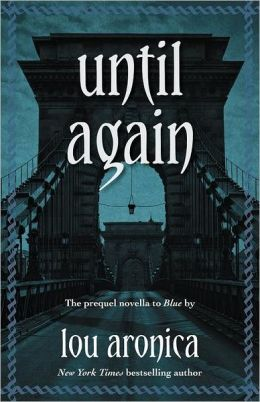 Until Again: Prequel Novella to BLUE