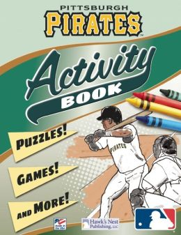 Pittsburgh Pirates Activity Book: Puzzles! Games! and More!
