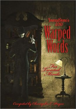 Journalstone's 2010 Warped Words, For Twisted Minds