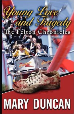 Young Love and Tragedy: The Felton Chronicles