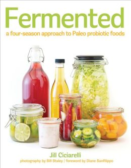 Fermented: A Four-Season Approach to Paleo Probiotic Foods