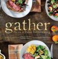 Book Cover Image. Title: Gather, the Art of Paleo Entertaining, Author: Bill Staley