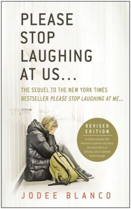 Please Stop Laughing at Us... (Revised Edition): The Sequel to the New York Times Bestseller Please Stop Laughing at Me...