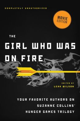 The Girl Who Was on Fire (Movie Edition): Your Favorite Authors on Suzanne Collins' Hunger Games Series