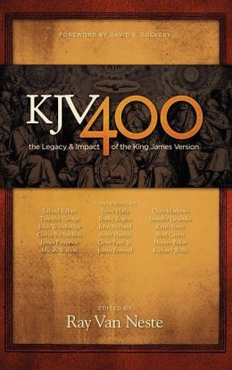 Kjv400: The Legacy and Impact of the King James Version