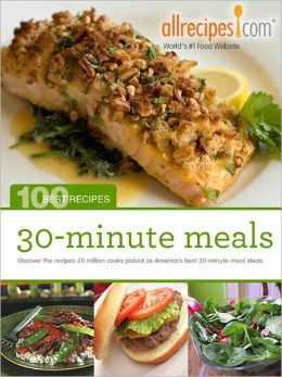30-Minute Meals: 100 Best Recipes from Allrecipes.com