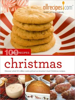 Christmas: 100 Best Recipes from Allrecipes.com