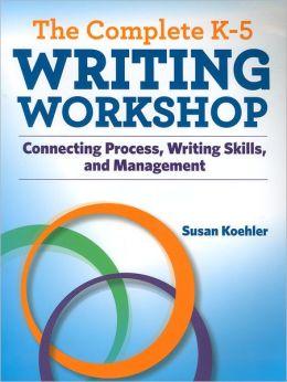 Complete K-5 Writing Workshop