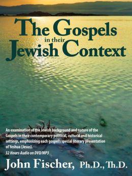 Gospels in Their Jewish Context