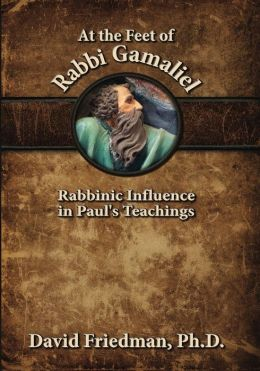 At the Feet of Rabbi Gamaliel: Rabbinic Influence in Paul's Teachings